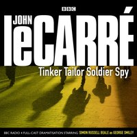 Tinker Tailor Soldier Spy - John le Carre - audiobook