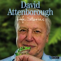 David Attenborough Life Stories - David Attenborough - audiobook
