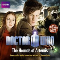 Doctor Who: The Hounds Of Artemis - James Goss - audiobook