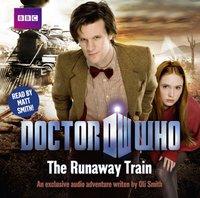 Doctor Who: The Runaway Train - Oli Smith - audiobook