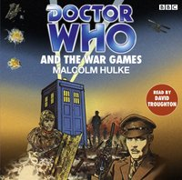 Doctor Who and the War Games - Malcolm Hulke - audiobook