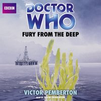 Doctor Who: Fury from the Deep - Victor Pemberton - audiobook