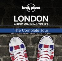 Lonely Planet Audio Walking Tours: London: The Complete Tour - Wayne Holloway-Smith - audiobook