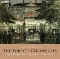 Forsyte Chronicles, The: Part Three: The End of the Chapter - John Galsworthy - audiobook