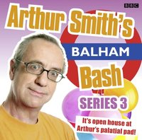 Arthur Smith's Balham Bash (Episode 4, Series 3) - Arthur Smith - audiobook