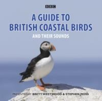 Guide to British Coastal Birds and Their Sounds, A - Stephen Moss - audiobook
