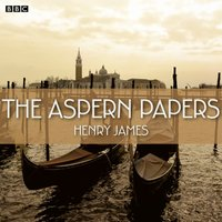 Aspern Papers (BBC Radio 4 Book At Bedtime) - Henry James - audiobook