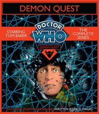 Doctor Who: Demon Quest - The Complete Series - Paul Magrs - audiobook