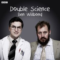 Double Science (BBC Radio 4  Comedy) - Ben Willbond - audiobook