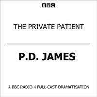 Private Patient, The (BBC Radio 4  Drama) - P.D. James - audiobook