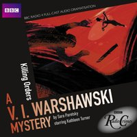 BBC Radio Crimes: A V.I. Warshawski Mystery: Killing Orders - Sara Paretsky - audiobook