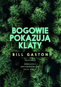 Bogowie pokazują klaty - Bill Gaston - ebook