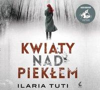 Kwiaty nad piekłem - Ilaria Tuti - audiobook