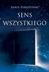 Sens wszystkiego - Karol Paradziński - ebook