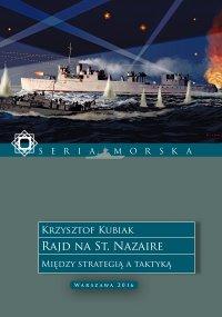 Rajd na St. Nazaire. Między strategią a taktyką - Krzysztof Kubiak - ebook