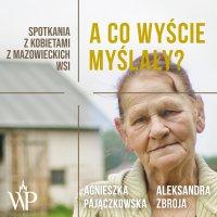 A co wyście myślały? - Agnieszka Pajączkowska - audiobook
