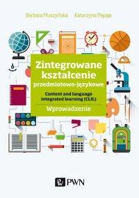 Zintegrowane kształcenie przedmiotowo-językowe - Barbara Muszyńska - ebook