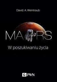Mars. W poszukiwaniu życia - David A. Weintraub - ebook