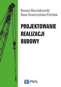 Projektowanie realizacji budowy - Roman Marcinkowski - ebook