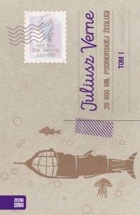 20 000 mil podmorskiej żeglugi. Tom 1 - Juliusz Verne - ebook