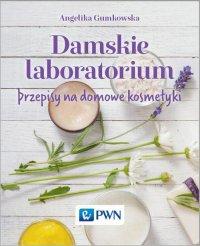 Damskie laboratorium - Angelika Gumkowska - ebook
