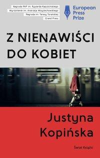 Z nienawiści do kobiet - Justyna Kopińska - audiobook