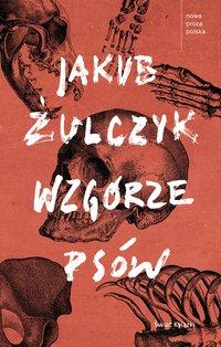 Wzgórze psów - Jakub Żulczyk - audiobook