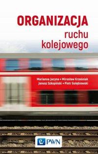Organizacja ruchu kolejowego - Marianna Jacyna - ebook