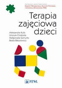Terapia zajęciowa dzieci - Urszula Chrabota - ebook