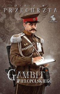 Gambit Wielopolskiego - Adam Przechrzta - ebook