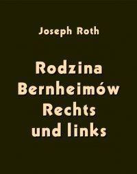 Rodzina Bernheimów. Rechts und links - Joseph Roth - ebook
