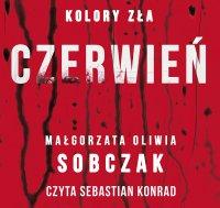 Kolory zła. Czerwień - Małgorzata Oliwia Sobczak - audiobook