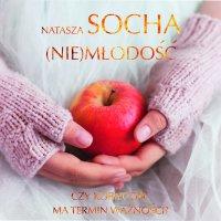 (Nie)młodość - Natasza Socha - audiobook