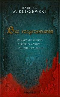 Bez rozgrzeszenia - Mariusz W. Kliszewski - ebook