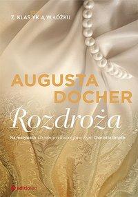 Rozdroża. Z klas(yk)ą w łóżku - Augusta Docher - ebook