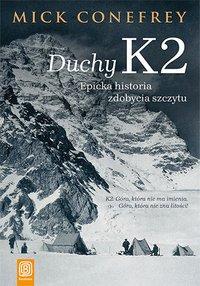 Duchy K2. Epicka historia zdobycia szczytu - Mick Conefrey - ebook