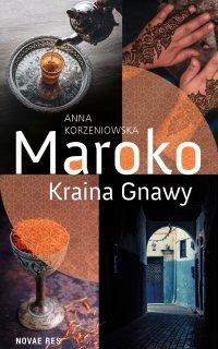 Maroko. Kraina Gnawy - Anna Korzeniowska - ebook