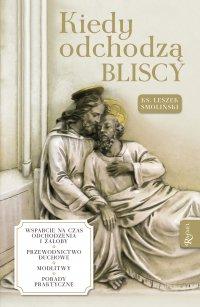 Kiedy odchodzą bliscy - ks. Leszek Smoliński - ebook