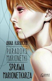 Paradoks Marionetki: Sprawa Marionetkarza - Anna Karnicka - ebook