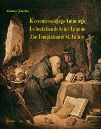 Kuszenie świętego Antoniego. La tentation de Saint Antoine. The Temptation of St. Antony - Gustave Flaubert - ebook