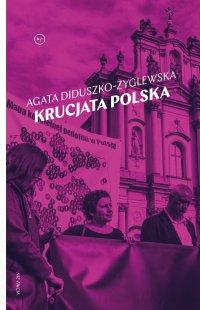Krucjata polska - Agata Diduszko-Zyglewska - ebook