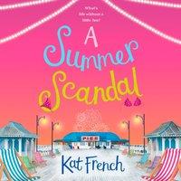 Summer Scandal - Kat French - audiobook