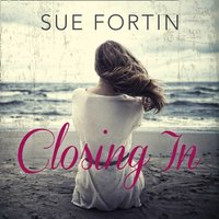 Closing In - Sue Fortin - audiobook