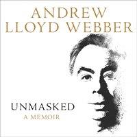 Unmasked - Andrew Lloyd Webber - audiobook