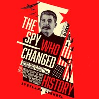 Spy Who Changed History - Svetlana Lokhova - audiobook