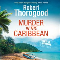 Murder in the Caribbean (A Death in Paradise Mystery, Book 4) - Robert Thorogood - audiobook