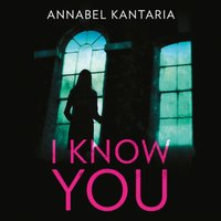 I Know You - Annabel Kantaria - audiobook