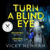 Turn a Blind Eye (DI Maya Rahman, Book 1) - Vicky Newham - audiobook