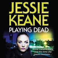 Playing Dead - Jessie Keane - audiobook