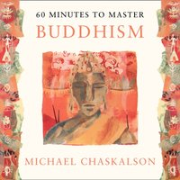 60 MINUTES TO MASTER BUDDHISM - Michael Chaskalson - audiobook